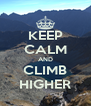 KEEP CALM AND CLIMB HIGHER - Personalised Poster A4 size