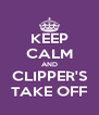 KEEP CALM AND CLIPPER'S TAKE OFF - Personalised Poster A4 size