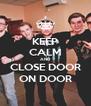 KEEP CALM AND CLOSE DOOR ON DOOR - Personalised Poster A4 size