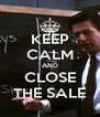 KEEP CALM AND CLOSE THE SALE - Personalised Poster A4 size