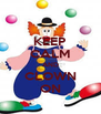 KEEP CALM AND CLOWN ON - Personalised Poster A4 size