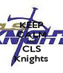 KEEP CALM AND CLS Knights - Personalised Poster A4 size