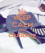 KEEP CALM AND clubbing  - Personalised Poster A4 size