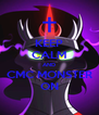 KEEP CALM AND CMC MONSTER ON - Personalised Poster A4 size