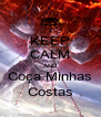 KEEP CALM AND Coça Minhas Costas - Personalised Poster A4 size