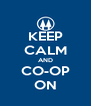 KEEP CALM AND CO-OP ON - Personalised Poster A4 size
