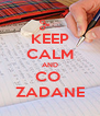 KEEP CALM AND CO  ZADANE - Personalised Poster A4 size