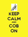 KEEP CALM AND COB ON - Personalised Poster A4 size