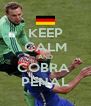 KEEP CALM AND COBRA  PENAL - Personalised Poster A4 size