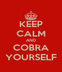 KEEP CALM AND COBRA YOURSELF - Personalised Poster A4 size
