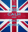KEEP CALM AND coco jambo  - Personalised Poster A4 size