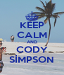 KEEP CALM AND CODY SİMPSON - Personalised Poster A4 size
