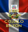 KEEP CALM AND COJALO BATON - Personalised Poster A4 size