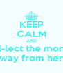 KEEP CALM AND col-lect the money away from here - Personalised Poster A4 size