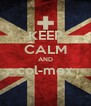 KEEP CALM AND col-mex  - Personalised Poster A4 size