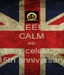 KEEP CALM AND coldplay celebrates 1 15th anniversary - Personalised Poster A4 size