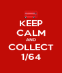 KEEP CALM AND COLLECT 1/64 - Personalised Poster A4 size