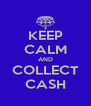 KEEP CALM AND COLLECT CASH - Personalised Poster A4 size