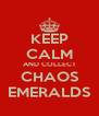 KEEP CALM AND COLLECT CHAOS EMERALDS - Personalised Poster A4 size