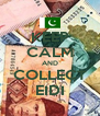 KEEP CALM AND COLLECT EIDI - Personalised Poster A4 size