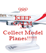 KEEP CALM AND Collect Model Planes!!!!! - Personalised Poster A4 size