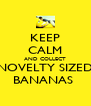 KEEP CALM AND COLLECT NOVELTY SIZED BANANAS  - Personalised Poster A4 size