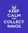 KEEP CALM AND COLLECT RINGS - Personalised Poster A4 size