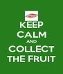 KEEP CALM AND COLLECT THE FRUIT - Personalised Poster A4 size