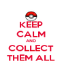 KEEP CALM AND COLLECT THEM ALL - Personalised Poster A4 size