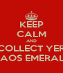 KEEP CALM AND COLLECT YER CHAOS EMERALDS - Personalised Poster A4 size
