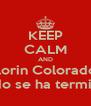 KEEP CALM AND Colorin Colorado El Mundo se ha terminado - Personalised Poster A4 size