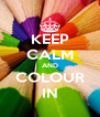 KEEP CALM AND COLOUR IN - Personalised Poster A4 size