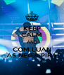 KEEP CALM AND COM LUAN AS NEGA PIRA - Personalised Poster A4 size