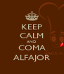 KEEP CALM AND COMA ALFAJOR - Personalised Poster A4 size