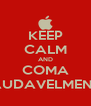 KEEP CALM AND COMA SAUDAVELMENTE - Personalised Poster A4 size