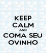 KEEP CALM AND COMA SEU OVINHO - Personalised Poster A4 size