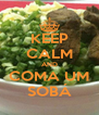 KEEP CALM AND COMA UM SOBÁ - Personalised Poster A4 size
