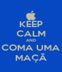 KEEP CALM AND COMA UMA MAÇÃ - Personalised Poster A4 size