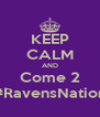 KEEP CALM AND Come 2 #RavensNation - Personalised Poster A4 size
