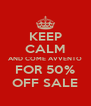 KEEP CALM AND COME AVVENTO FOR 50% OFF SALE - Personalised Poster A4 size