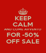 KEEP CALM AND COME AVVENTO FOR -50% OFF SALE - Personalised Poster A4 size