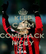 KEEP CALM AND COME BACK  RICKY - Personalised Poster A4 size