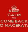 KEEP CALM AND COME BACK TO MACERATA - Personalised Poster A4 size