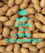 KEEP CALM AND COME CACAHUETES - Personalised Poster A4 size