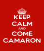 KEEP CALM AND COME CAMARON - Personalised Poster A4 size