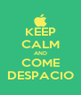 KEEP CALM AND COME DESPACIO - Personalised Poster A4 size