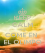 KEEP CALM AND COME EN  EL OLIMPO - Personalised Poster A4 size