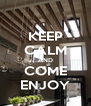 KEEP CALM AND COME ENJOY - Personalised Poster A4 size