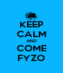 KEEP CALM AND COME FYZO - Personalised Poster A4 size