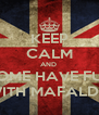 KEEP CALM AND  COME HAVE FUN WITH MAFALDA - Personalised Poster A4 size
